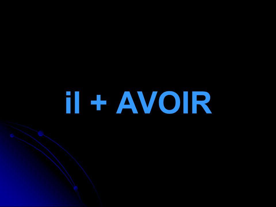 il + AVOIR