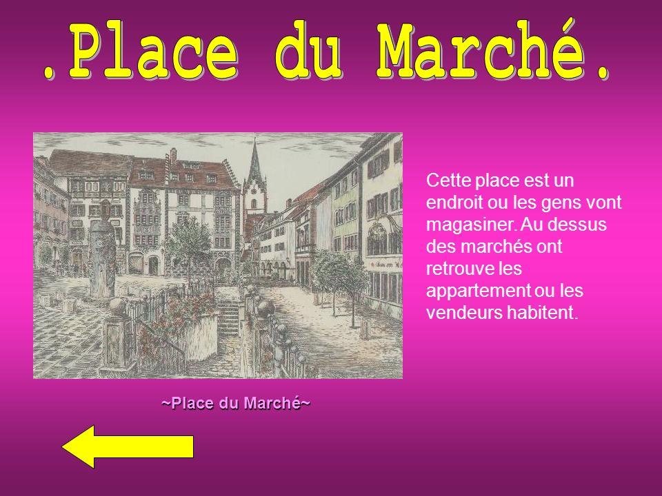 ~Place du Marché~ Cette place est un endroit ou les gens vont magasiner.