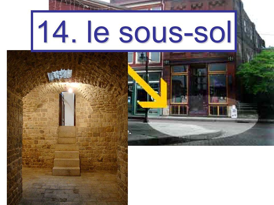 14. le sous-sol