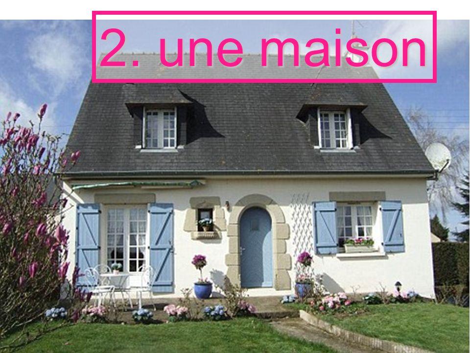 2. une maison