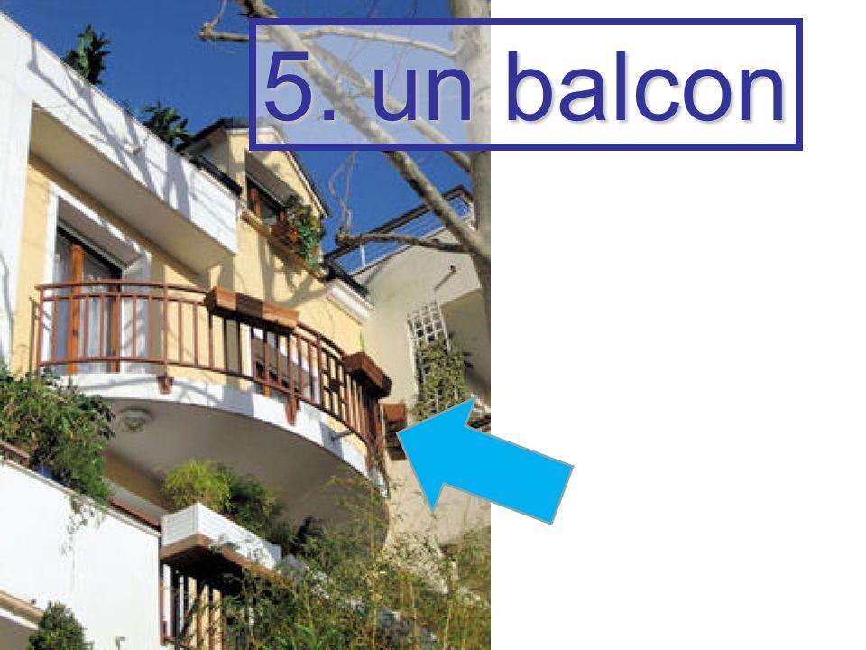 5. un balcon