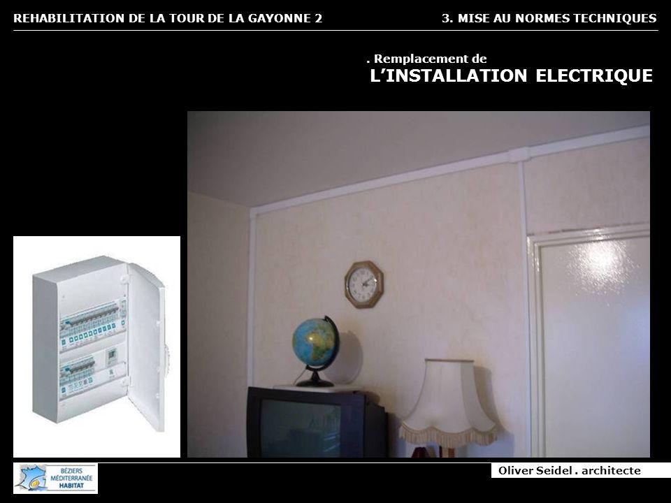 Oliver Seidel. architecte REHABILITATION DE LA TOUR DE LA GAYONNE 2 3. MISE AU NORMES TECHNIQUES. Remplacement de LINSTALLATION ELECTRIQUE