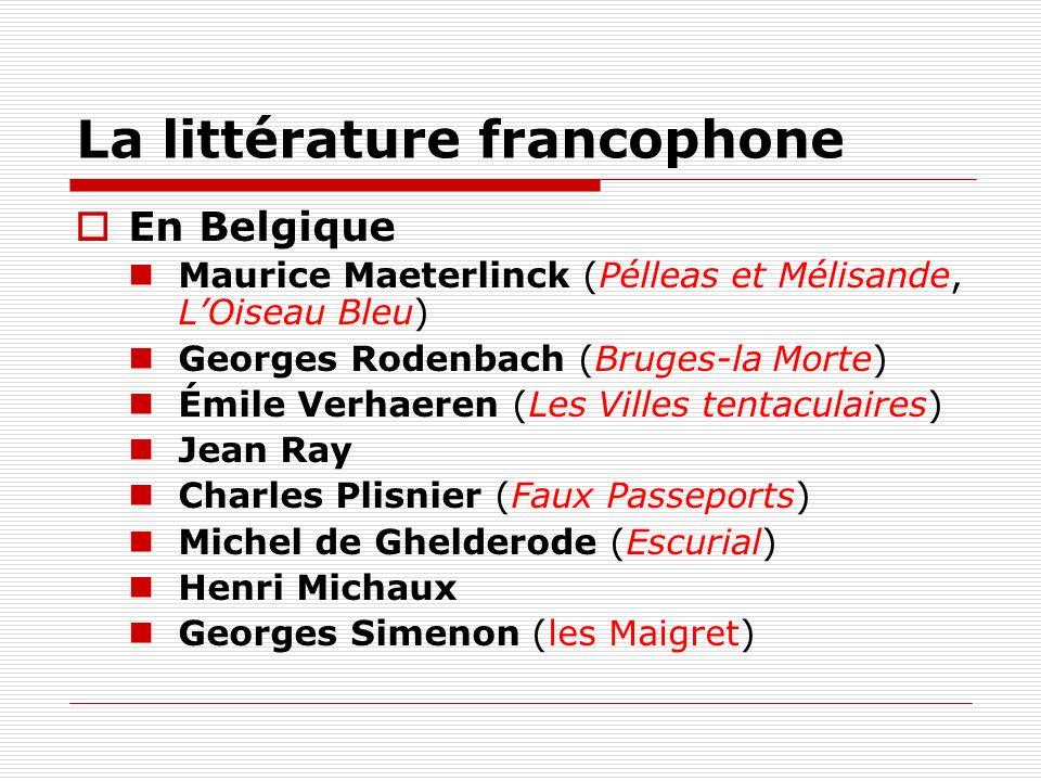 En Belgique Maurice Maeterlinck (Pélleas et Mélisande, LOiseau Bleu) Georges Rodenbach (Bruges-la Morte) Émile Verhaeren (Les Villes tentaculaires) Je