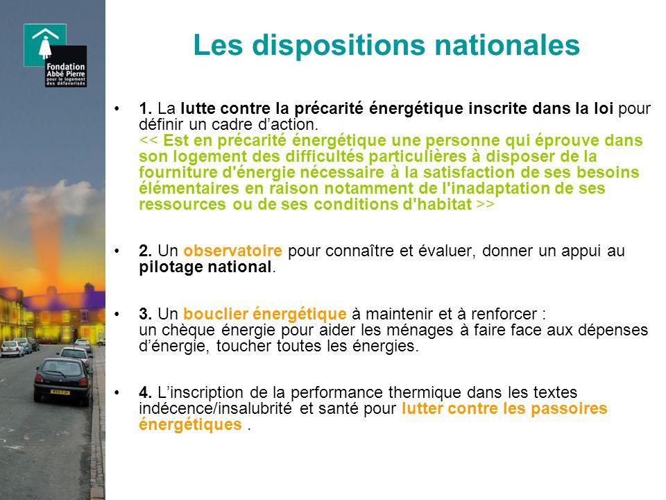 Les dispositions nationales 1. La lutte contre la précarité énergétique inscrite dans la loi pour définir un cadre daction. > 2. Un observatoire pour