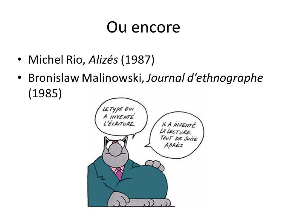 Ou encore Michel Rio, Alizés (1987) Bronislaw Malinowski, Journal dethnographe (1985)