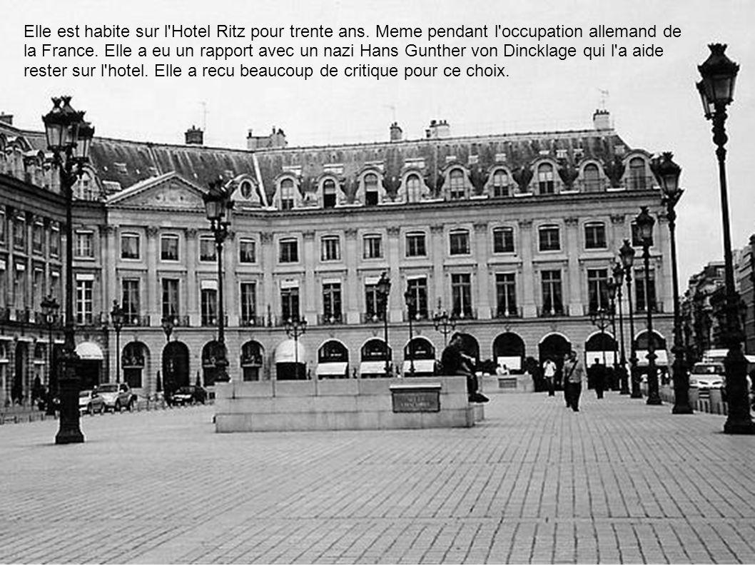Elle est habite sur l'Hotel Ritz pour trente ans. Meme pendant l'occupation allemand de la France. Elle a eu un rapport avec un nazi Hans Gunther von