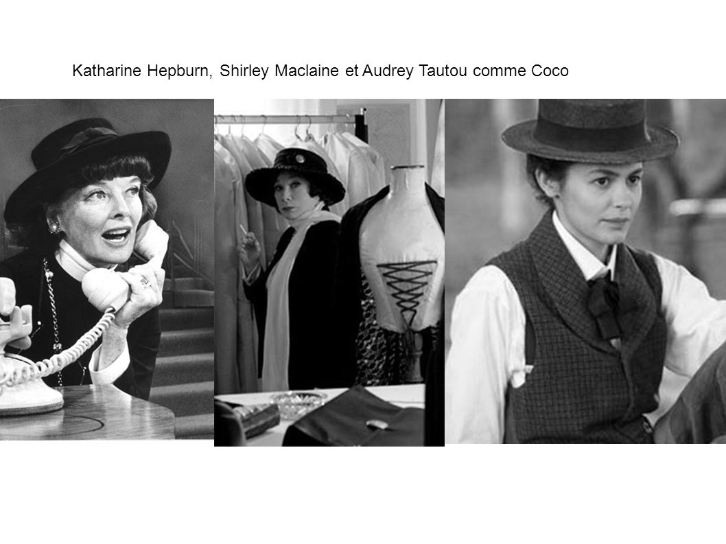 Katharine Hepburn, Shirley Maclaine et Audrey Tautou comme Coco