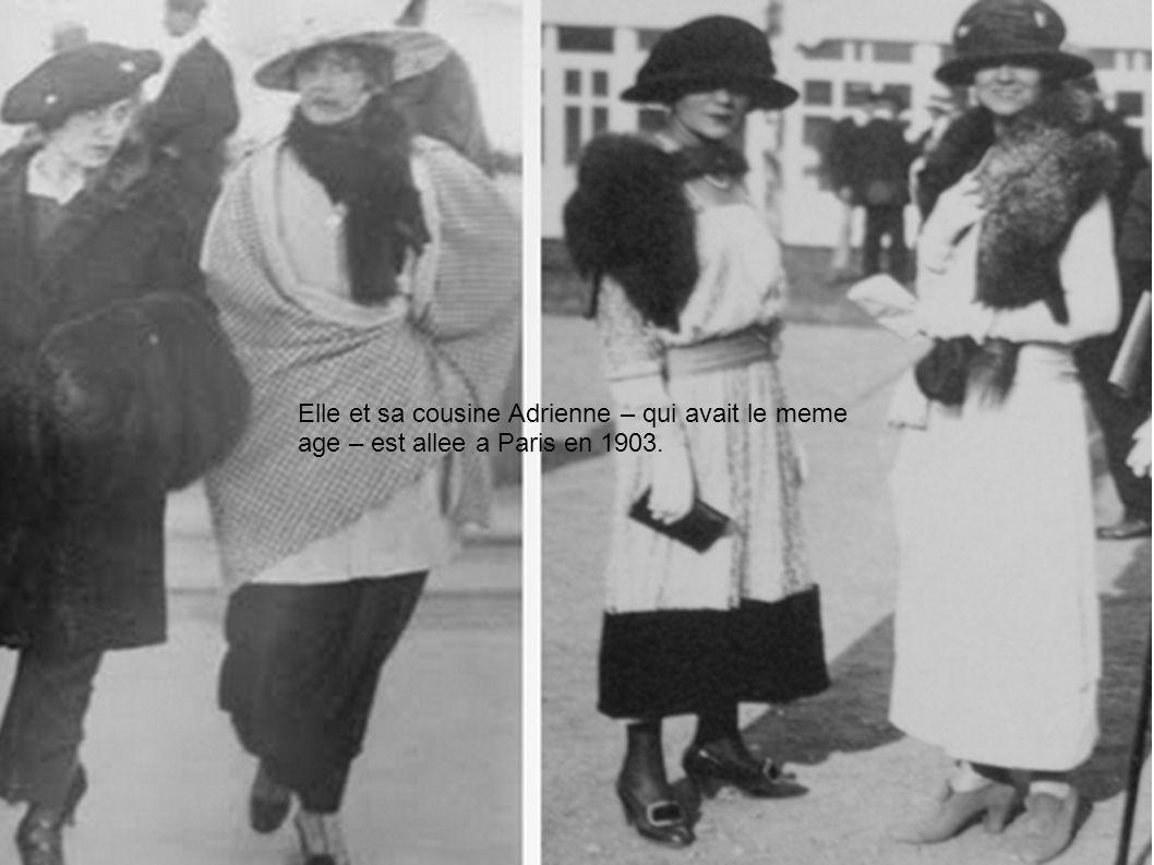 Elle et sa cousine Adrienne – qui avait le meme age – est allee a Paris en 1903.