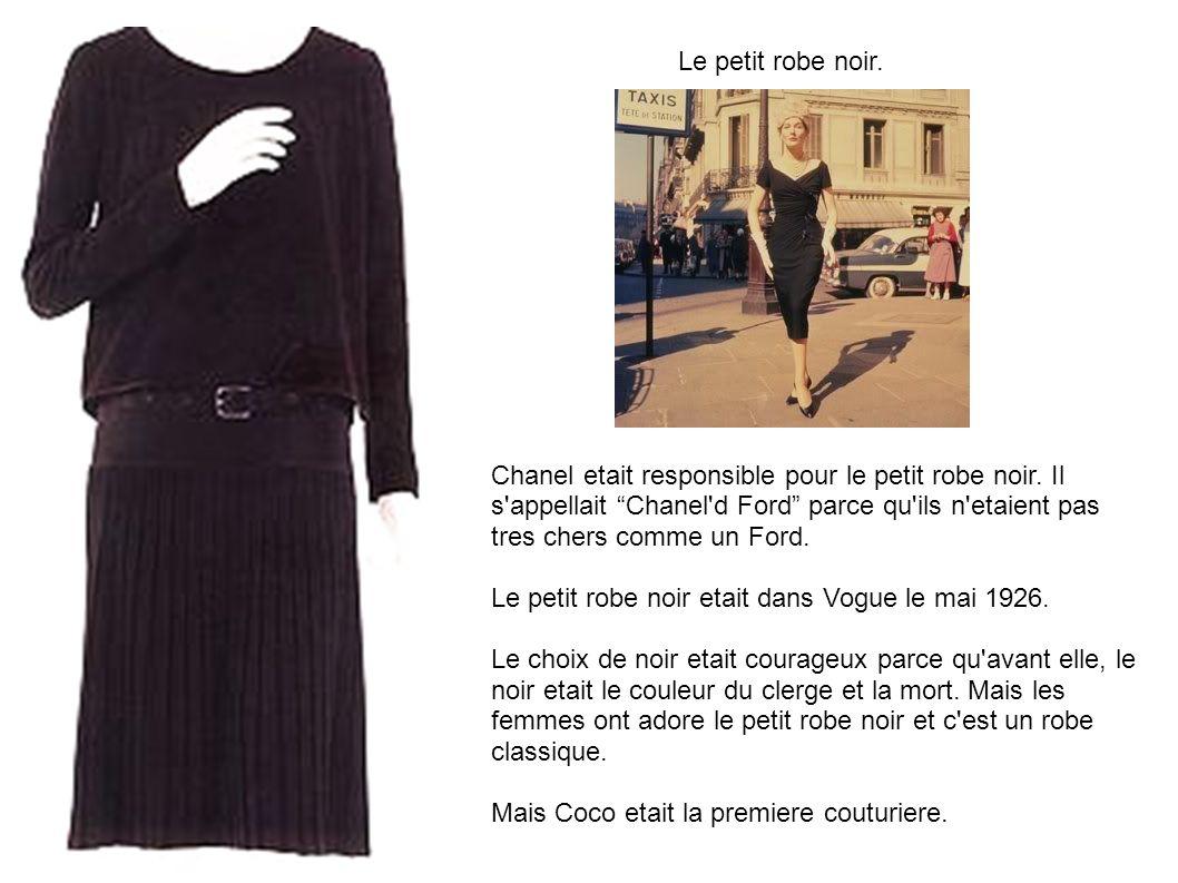 Le petit robe noir. Chanel etait responsible pour le petit robe noir. Il s'appellait Chanel'd Ford parce qu'ils n'etaient pas tres chers comme un Ford