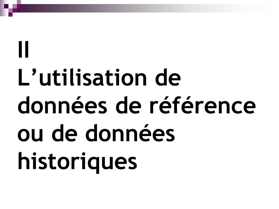 II Lutilisation de données de référence ou de données historiques