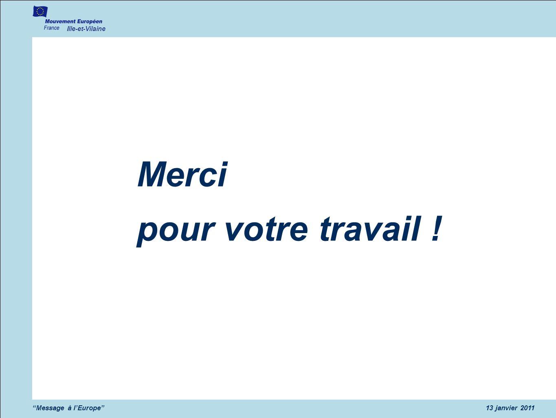 Ille-et-Vilaine Message à lEurope13 janvier 2011 Merci pour votre travail !