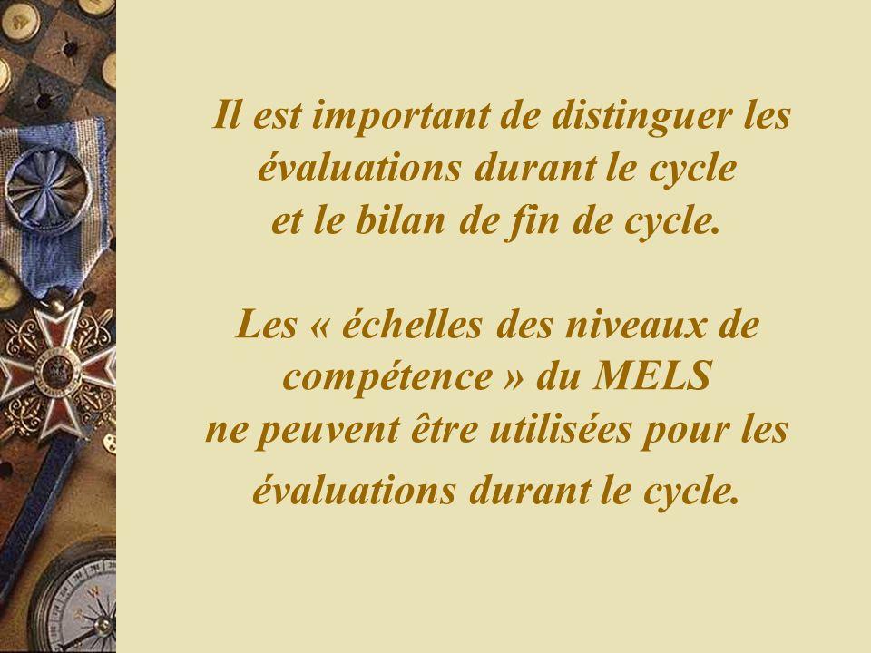 Il est important de distinguer les évaluations durant le cycle et le bilan de fin de cycle.