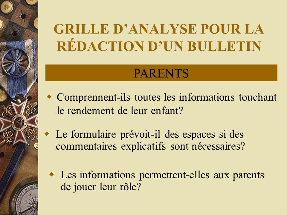 GRILLE DANALYSE POUR LA RÉDACTION DUN BULLETIN Comprennent-ils toutes les informations touchant le rendement de leur enfant.