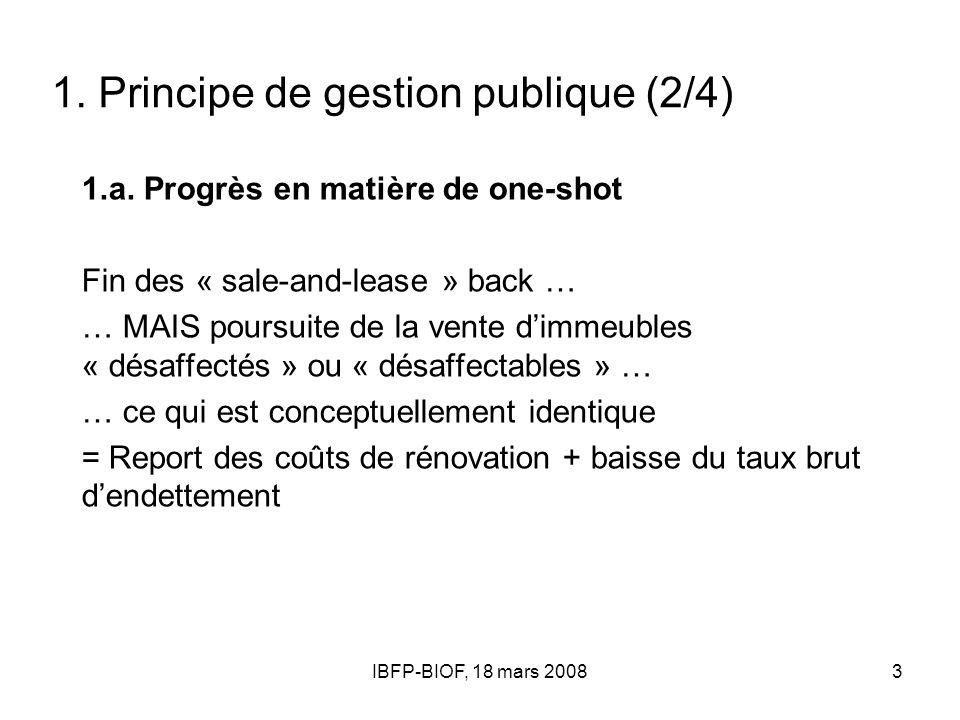 IBFP-BIOF, 18 mars 20084 1.Principe de gestion publique (3/4) 1.b.