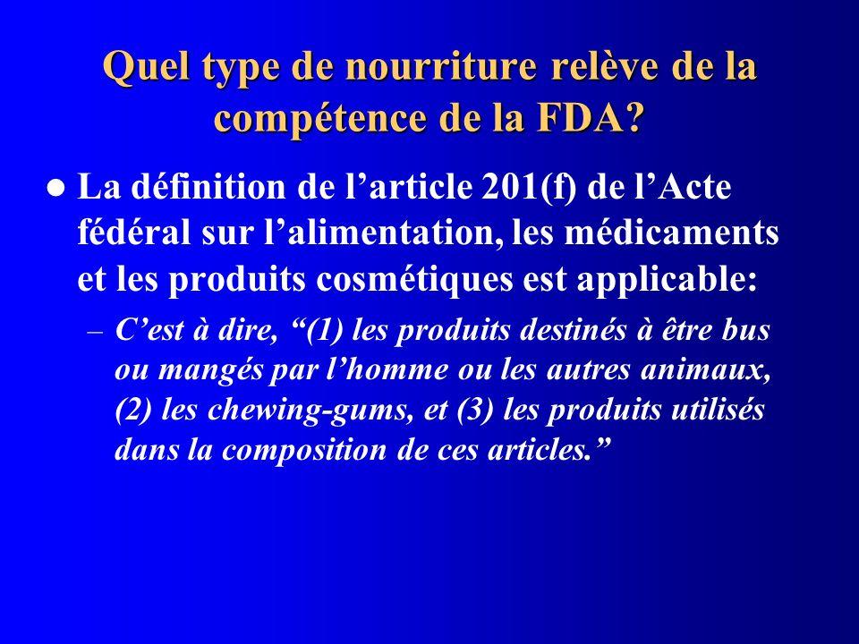 Quel type de nourriture relève de la compétence de la FDA? La définition de larticle 201(f) de lActe fédéral sur lalimentation, les médicaments et les