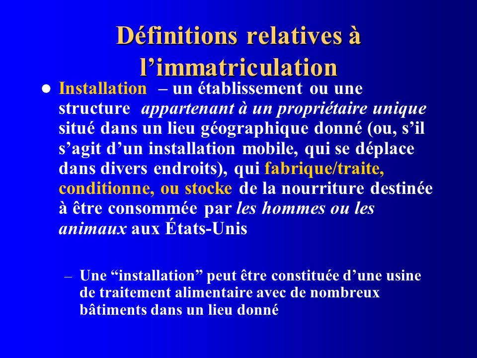 Définitions relatives à limmatriculation Installation – un établissement ou une structure appartenant à un propriétaire unique situé dans un lieu géog