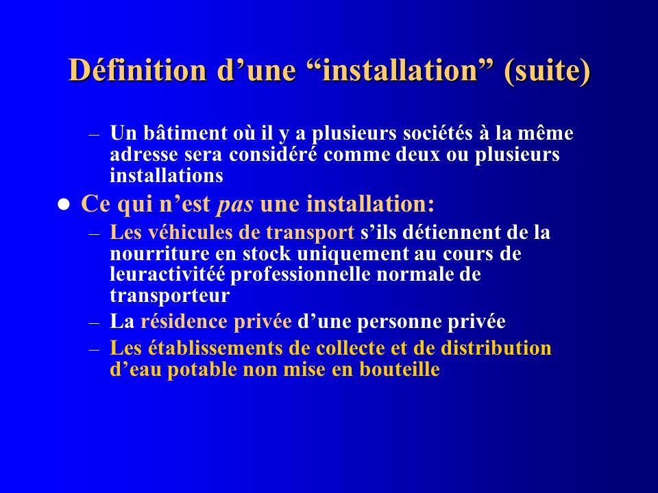 Définition dune installation (suite) – Un bâtiment où il y a plusieurs sociétés à la même adresse sera considéré comme deux ou plusieurs installations