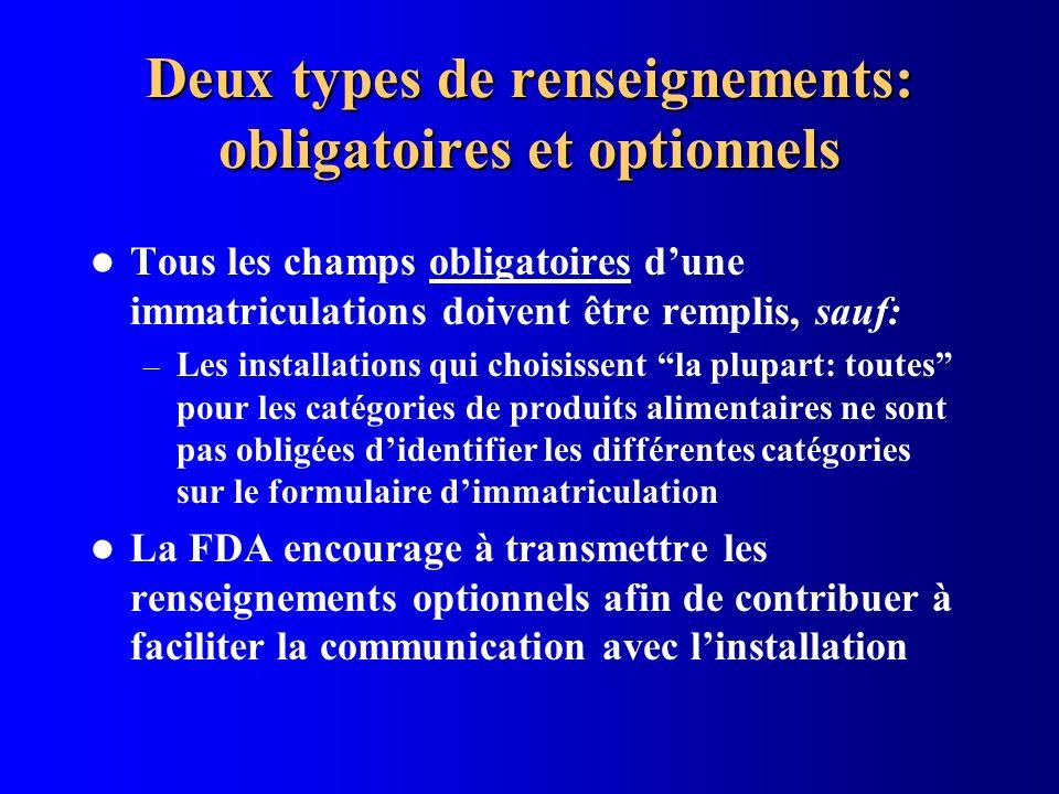Deux types de renseignements: obligatoires et optionnels Tous les champs obligatoires dune immatriculations doivent être remplis, sauf: – Les installa