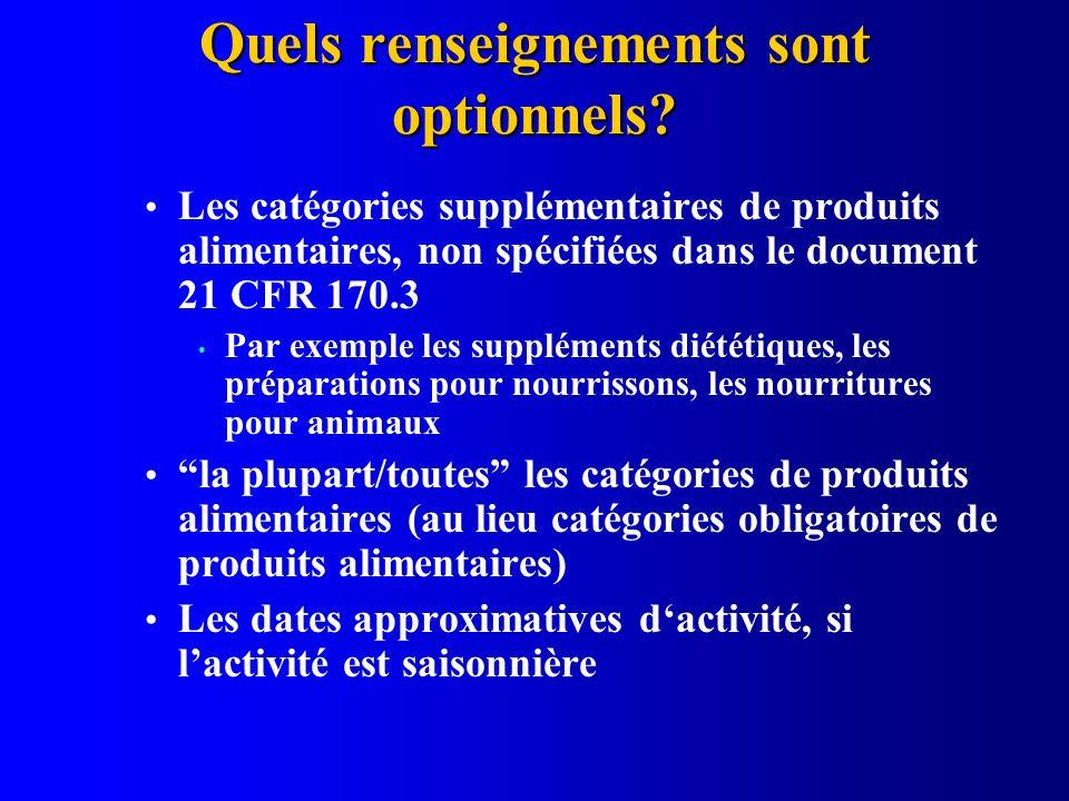 Quels renseignements sont optionnels? Les catégories supplémentaires de produits alimentaires, non spécifiées dans le document 21 CFR 170.3 Par exempl