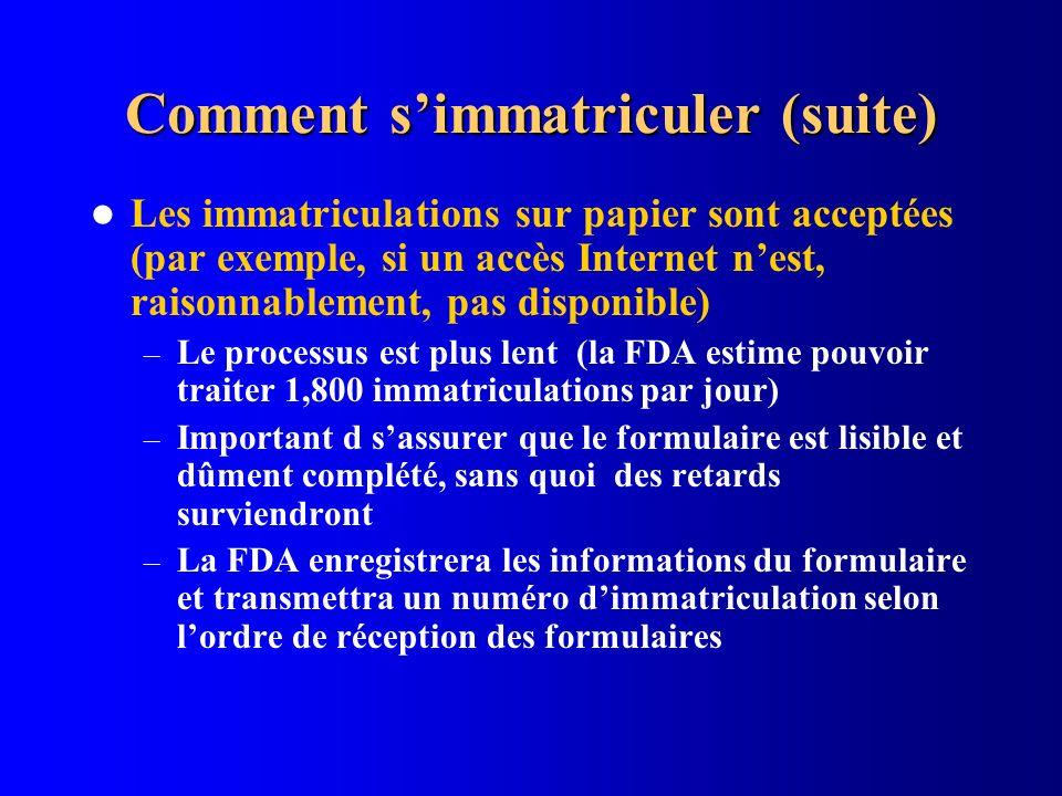 Comment simmatriculer (suite) Les immatriculations sur papier sont acceptées (par exemple, si un accès Internet nest, raisonnablement, pas disponible)