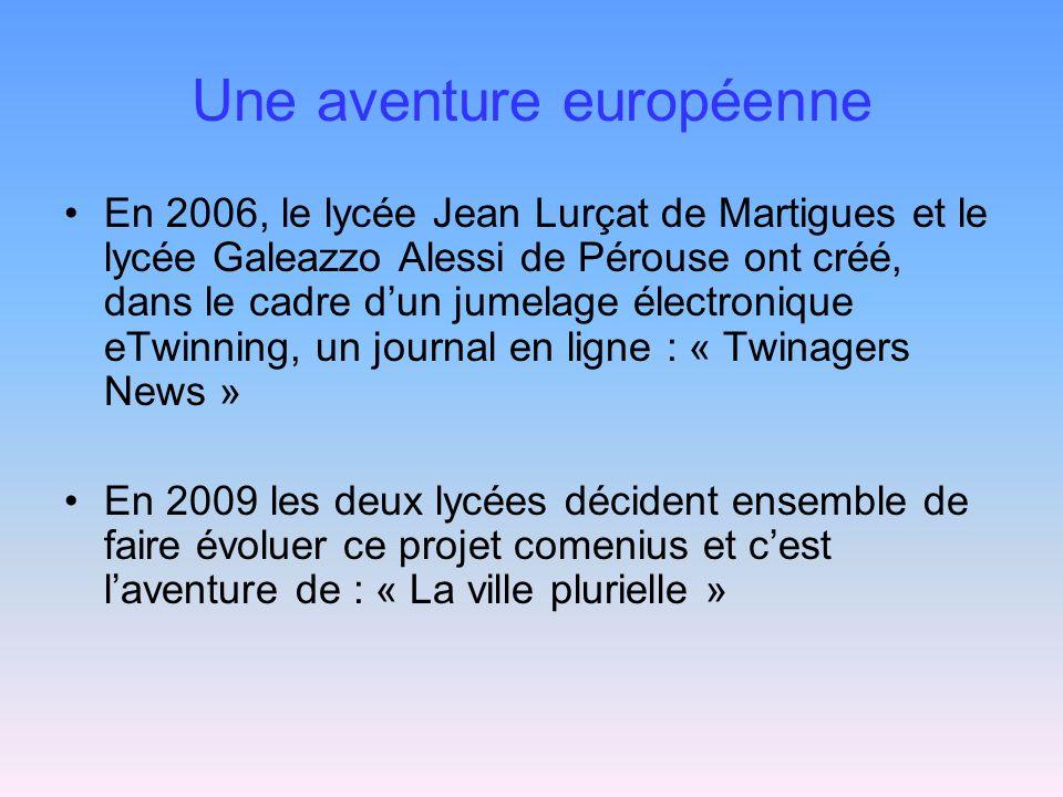 Une aventure européenne En 2006, le lycée Jean Lurçat de Martigues et le lycée Galeazzo Alessi de Pérouse ont créé, dans le cadre dun jumelage électro