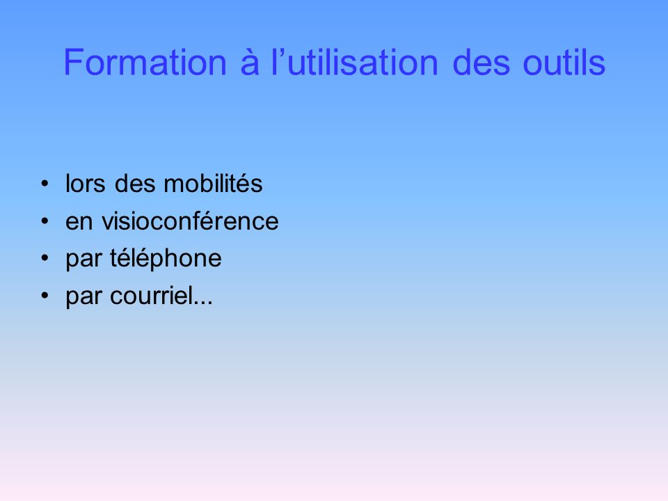 Formation à lutilisation des outils lors des mobilités en visioconférence par téléphone par courriel...