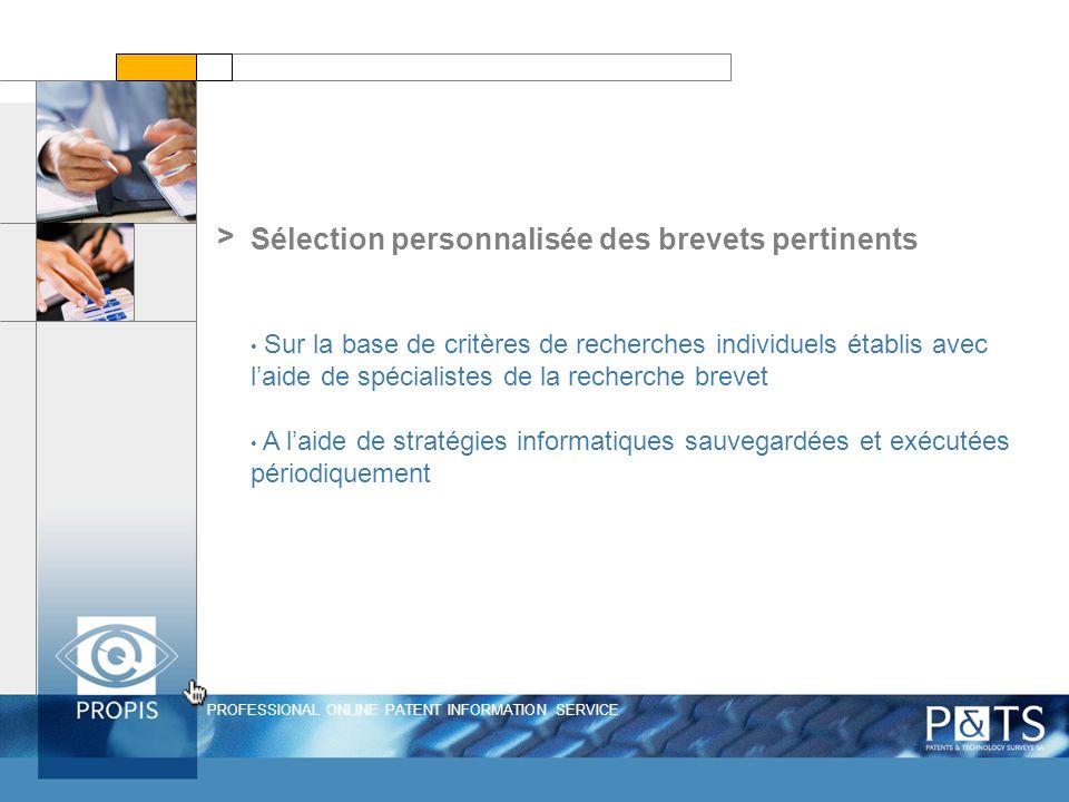 PROFESSIONAL ONLINE PATENT INFORMATION SERVICE > Sélection personnalisée des brevets pertinents Sur la base de critères de recherches individuels étab