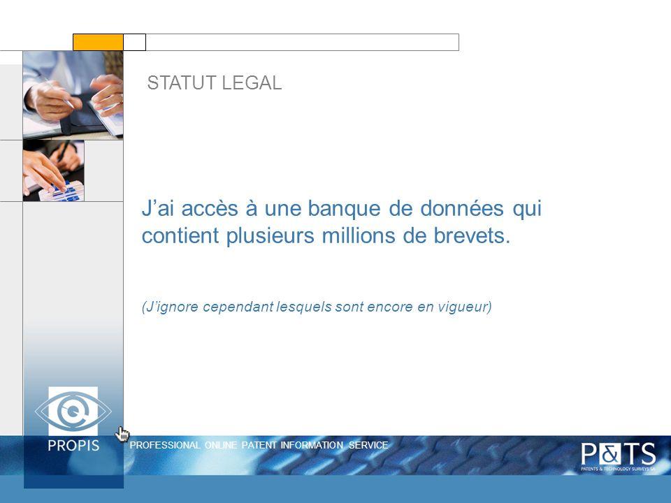PROFESSIONAL ONLINE PATENT INFORMATION SERVICE Jai accès à une banque de données qui contient plusieurs millions de brevets.