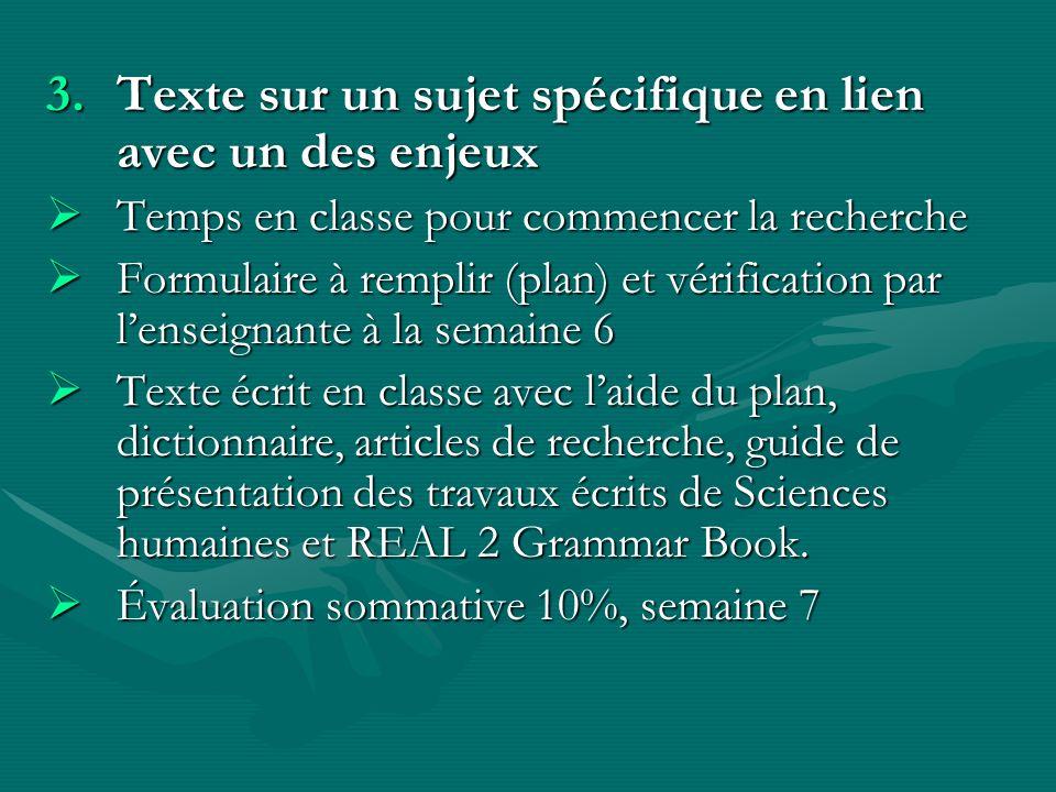 3.Texte sur un sujet spécifique en lien avec un des enjeux Temps en classe pour commencer la recherche Temps en classe pour commencer la recherche For