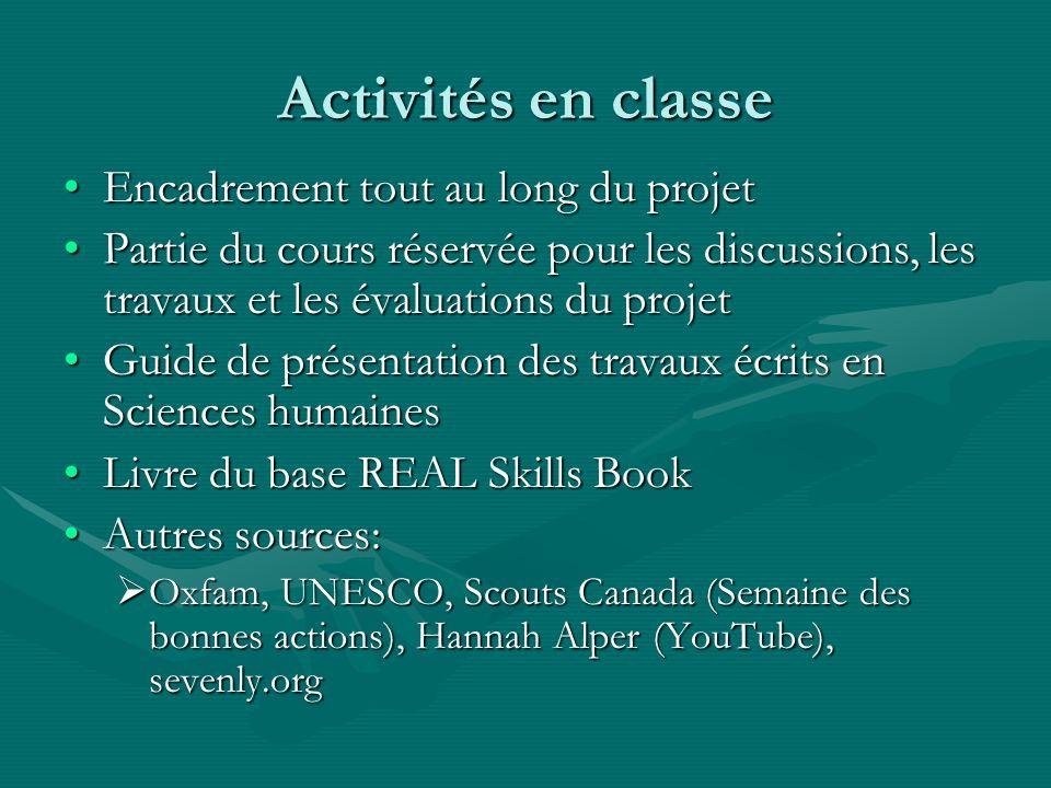 Activités en classe Encadrement tout au long du projetEncadrement tout au long du projet Partie du cours réservée pour les discussions, les travaux et