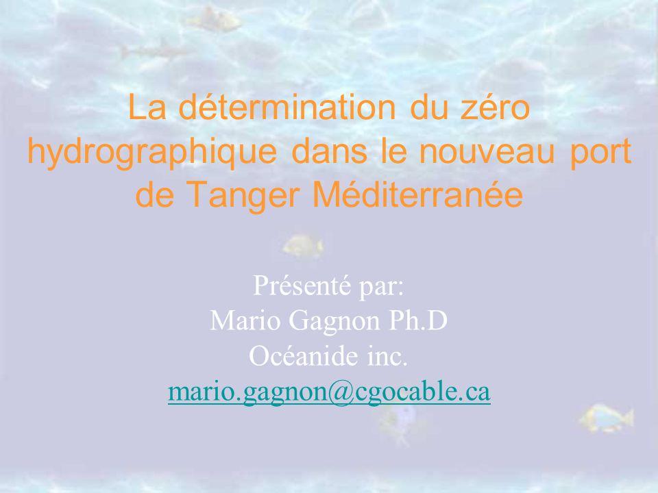 Présenté par: Mario Gagnon Ph.D Océanide inc. mario.gagnon@cgocable.ca mario.gagnon@cgocable.ca La détermination du zéro hydrographique dans le nouvea
