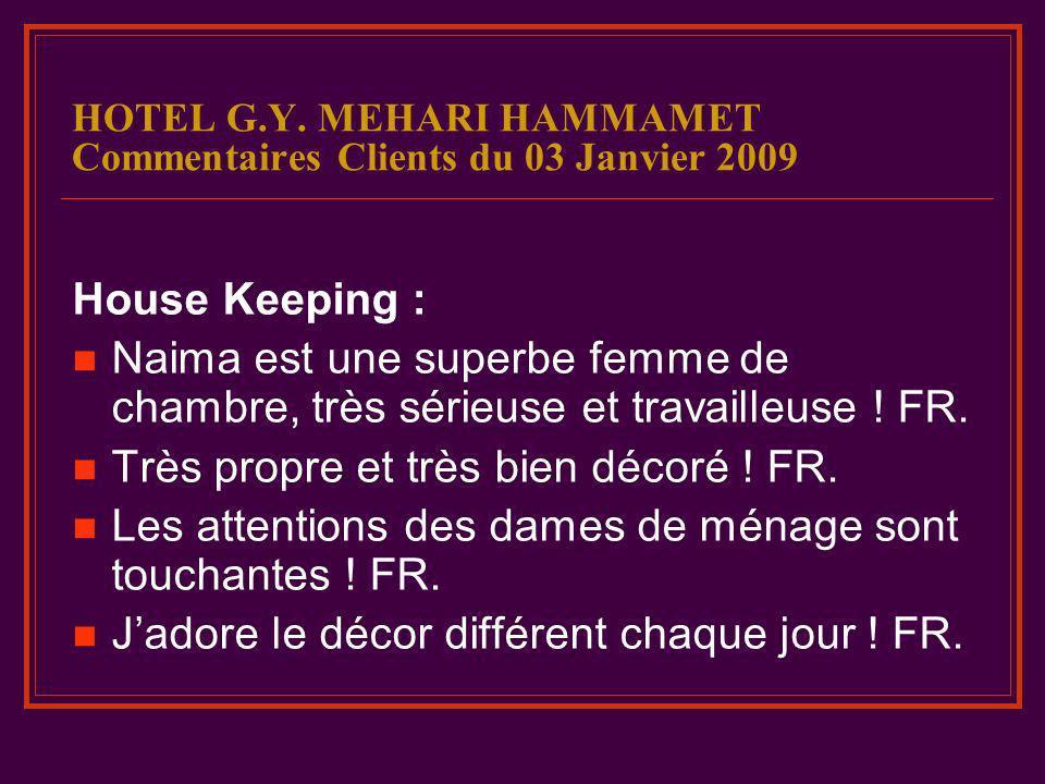 House Keeping : Naima est une superbe femme de chambre, très sérieuse et travailleuse ! FR. Très propre et très bien décoré ! FR. Les attentions des d