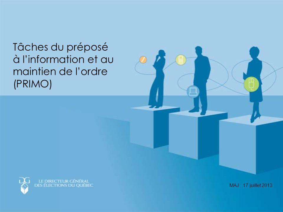 Tâches du préposé à linformation et au maintien de lordre (PRIMO) MAJ : 17 juillet 2013