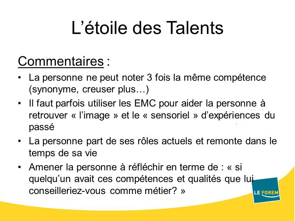 Létoile des Talents Commentaires : La personne ne peut noter 3 fois la même compétence (synonyme, creuser plus…) Il faut parfois utiliser les EMC pour