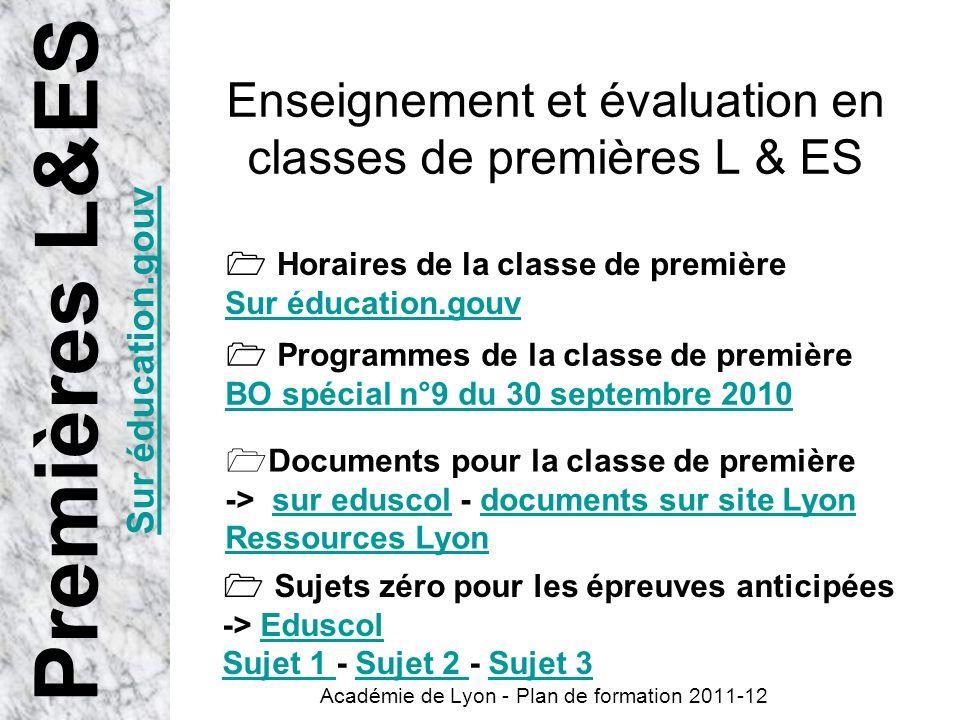 Enseignement et évaluation en classes de premières L & ES Académie de Lyon - Plan de formation 2011-12 Programmes de la classe de première BO spécial