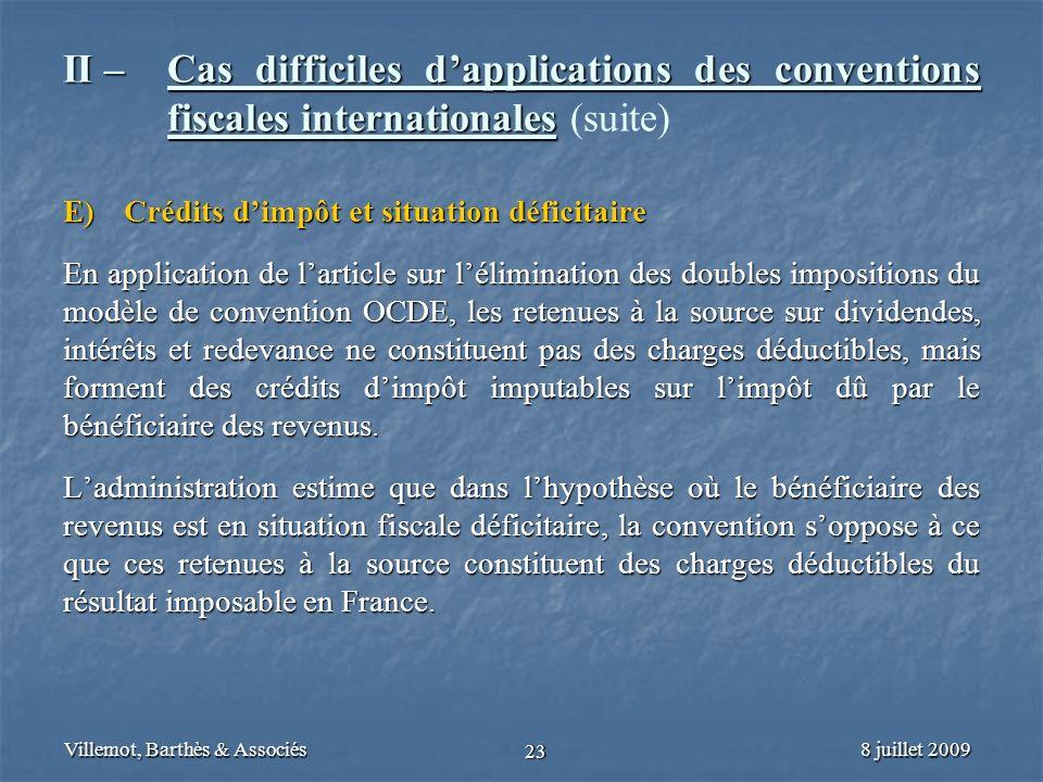 8 juillet 2009Villemot, Barthès & Associés 23 II – Cas difficiles dapplications des conventions fiscales internationales II – Cas difficiles dapplicat