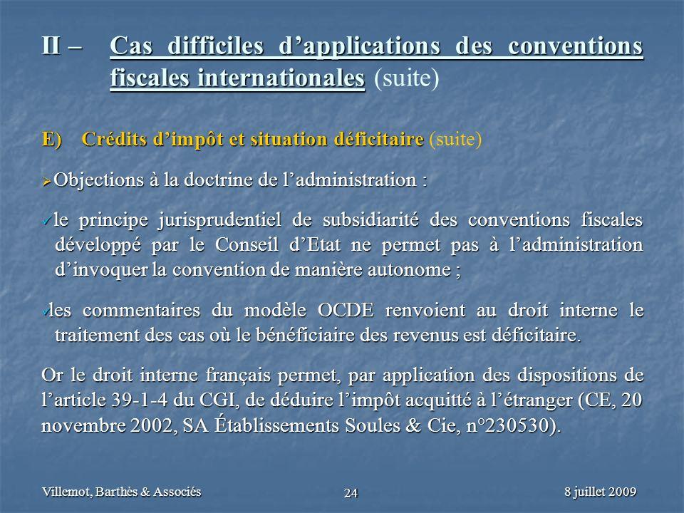 8 juillet 2009Villemot, Barthès & Associés 24 II – Cas difficiles dapplications des conventions fiscales internationales II – Cas difficiles dapplicat