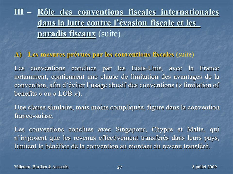 8 juillet 2009Villemot, Barthès & Associés 27 III – Rôle des conventions fiscales internationales dans la lutte contre lévasion fiscale et les paradis