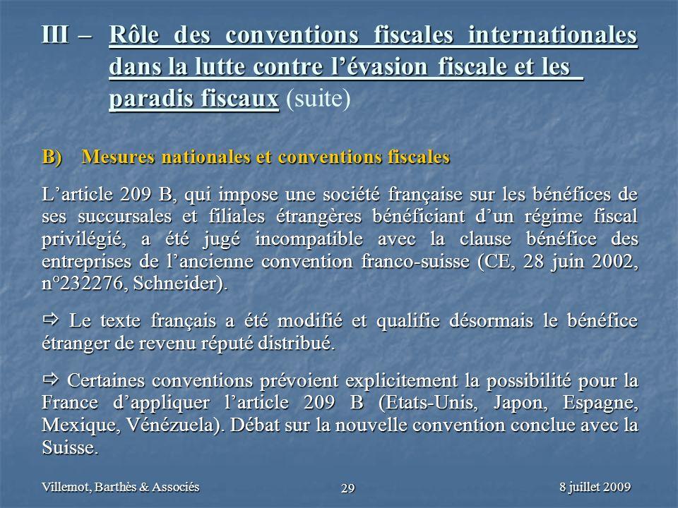 8 juillet 2009Villemot, Barthès & Associés 29 III – Rôle des conventions fiscales internationales dans la lutte contre lévasion fiscale et les paradis