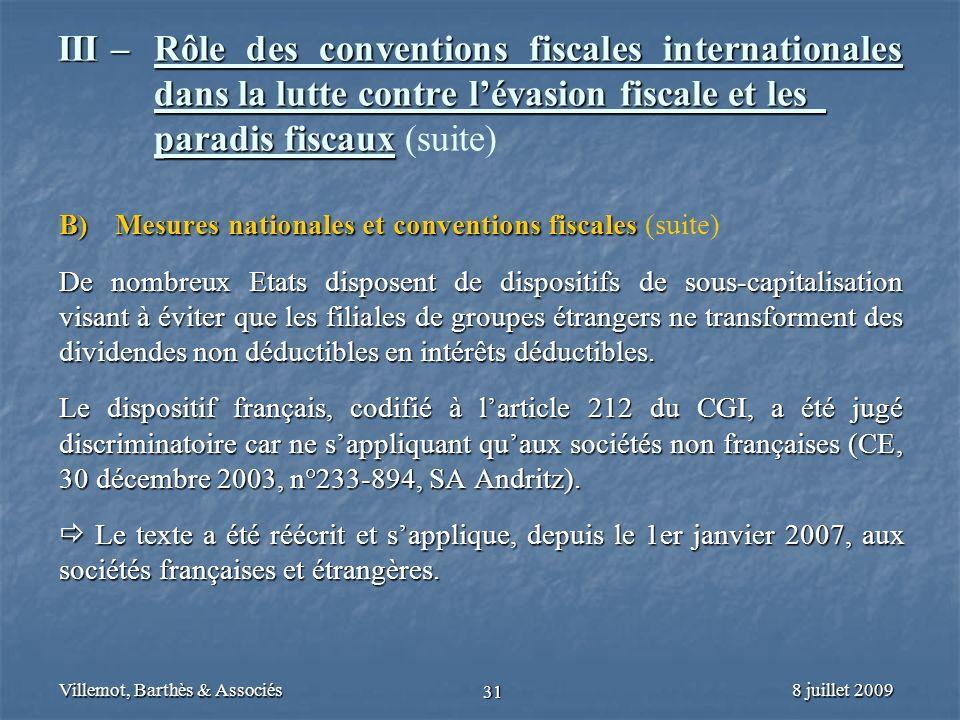 8 juillet 2009Villemot, Barthès & Associés 31 III – Rôle des conventions fiscales internationales dans la lutte contre lévasion fiscale et les paradis
