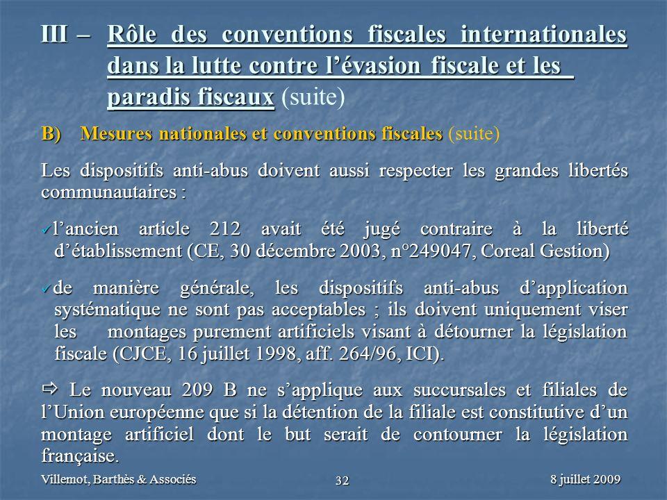 8 juillet 2009Villemot, Barthès & Associés 32 III – Rôle des conventions fiscales internationales dans la lutte contre lévasion fiscale et les paradis