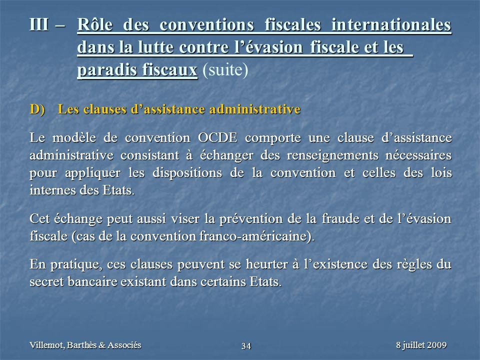 8 juillet 2009Villemot, Barthès & Associés 34 III – Rôle des conventions fiscales internationales dans la lutte contre lévasion fiscale et les paradis