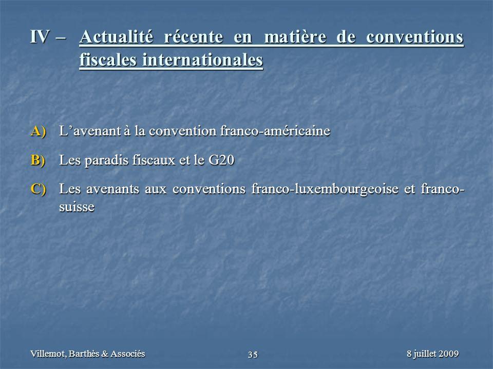 8 juillet 2009Villemot, Barthès & Associés 35 IV – Actualité récente en matière de conventions fiscales internationales A) Lavenant à la convention fr