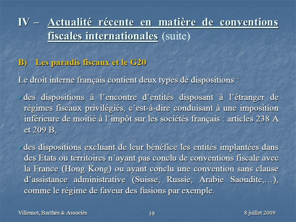 8 juillet 2009Villemot, Barthès & Associés 38 IV – Actualité récente en matière de conventions fiscales internationales IV – Actualité récente en mati