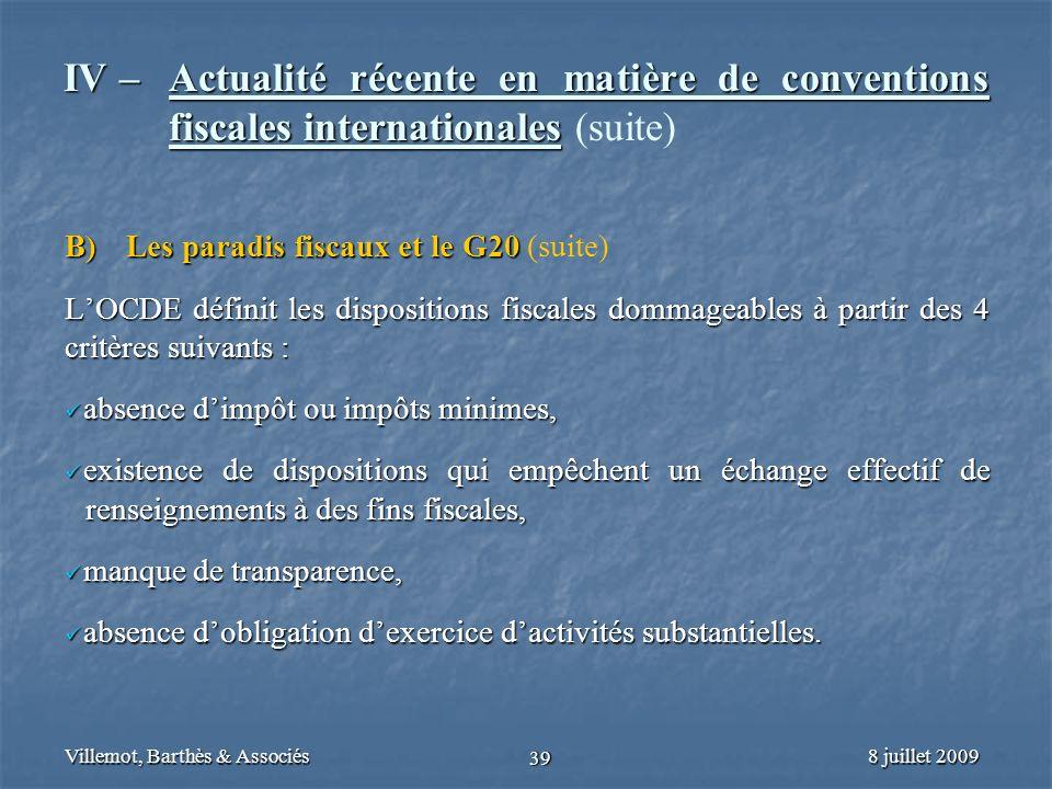 8 juillet 2009Villemot, Barthès & Associés 39 IV – Actualité récente en matière de conventions fiscales internationales IV – Actualité récente en mati