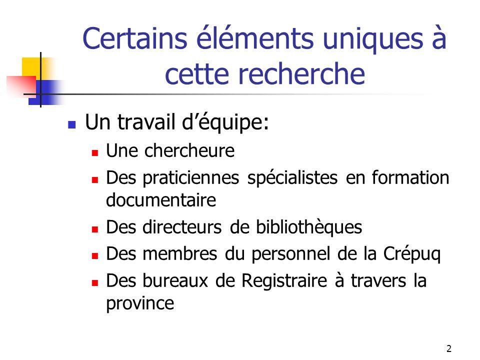 3 Certains éléments uniques… La participation de toutes les bibliothèques universitaires québécoises, dont luniversité accueille des étudiants dans des programmes de 1 er cycle.