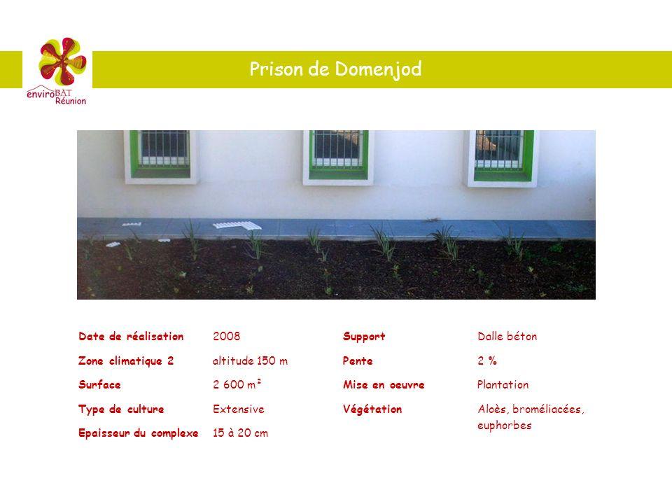 Prison de Domenjod Date de réalisation2008 Zone climatique 2altitude 150 m Surface2 600 m² Type de cultureExtensive Epaisseur du complexe15 à 20 cm Su