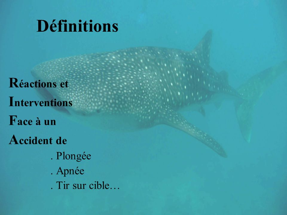 Définitions R éactions et I nterventions F ace à un A ccident de. Plongée. Apnée. Tir sur cible…