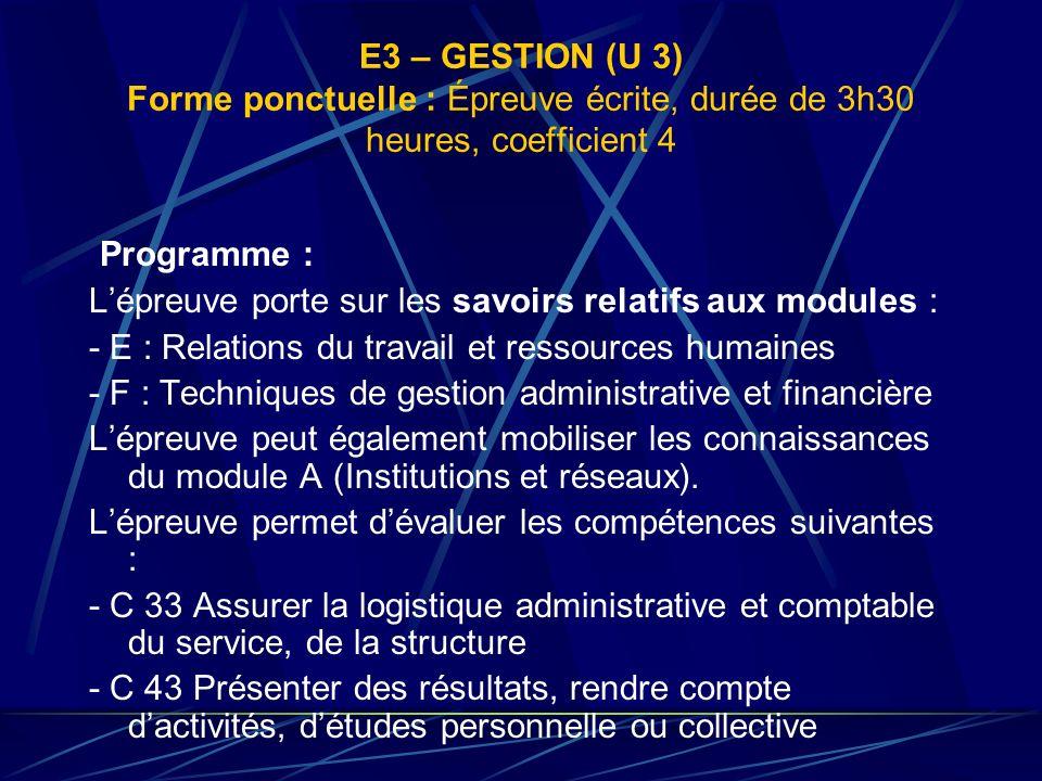 E3 – GESTION (U 3) Forme ponctuelle : Épreuve écrite, durée de 3h30 heures, coefficient 4 Programme : Lépreuve porte sur les savoirs relatifs aux modu