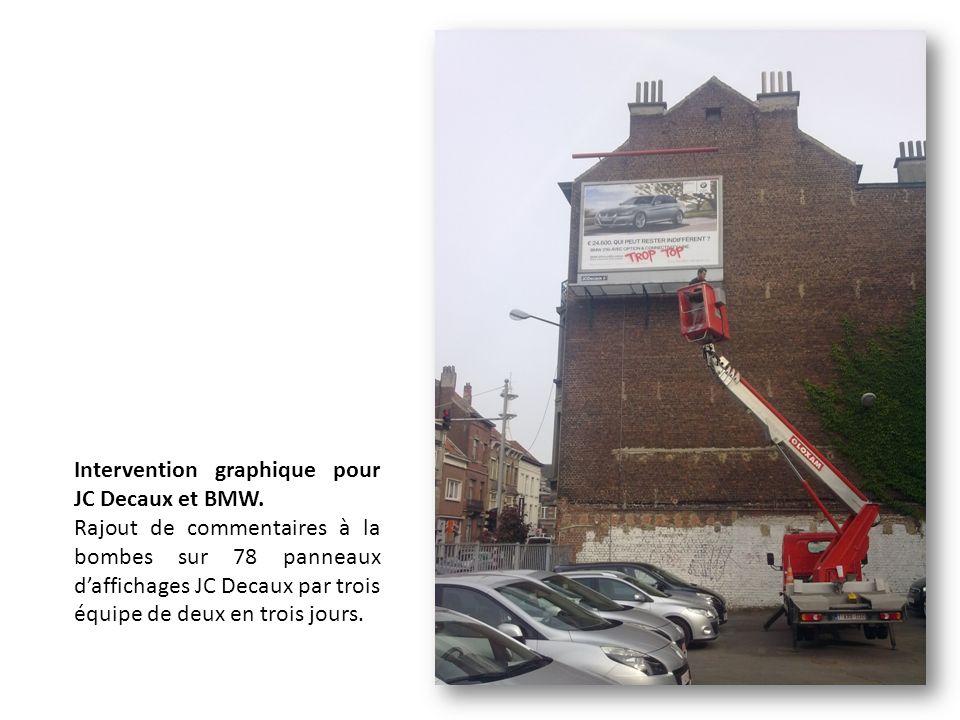 Intervention graphique pour JC Decaux et BMW. Rajout de commentaires à la bombes sur 78 panneaux daffichages JC Decaux par trois équipe de deux en tro